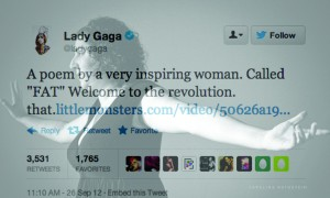 "Lady Gaga tweets a complement to Caroline Rothstein in response to her poem entitled ""Fat,"" welcoming her as an active figure fighting against the societal constructions of body image."